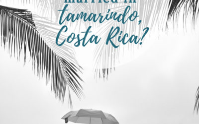 When is the best time of year to get married in Tamarindo Costa Rica?