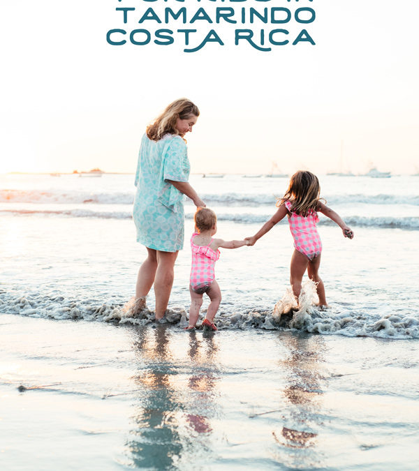 The Best Activities for Kids in Tamarindo, Costa Rica